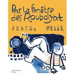 Par La Fenetre Des Roubaiyat