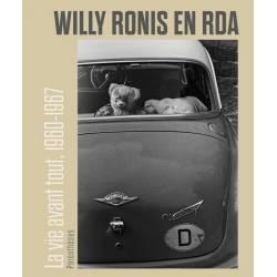 Willy Ronis En Rda - La Vie...