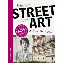 Guide Du Street Art A Lille...