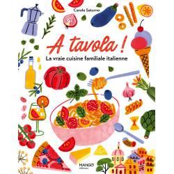 A Tavola ! La Vraie Cuisine...